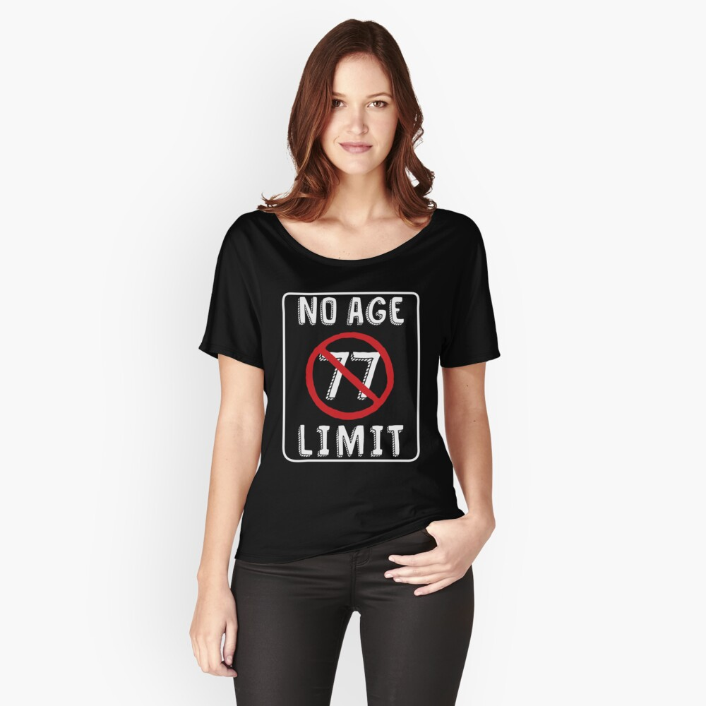 No Age Limit 77th Birthday Gifts Funny B Day For 77 Year Old By MemWear