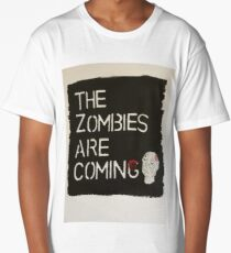 The Zombies are coming... Long T-Shirt