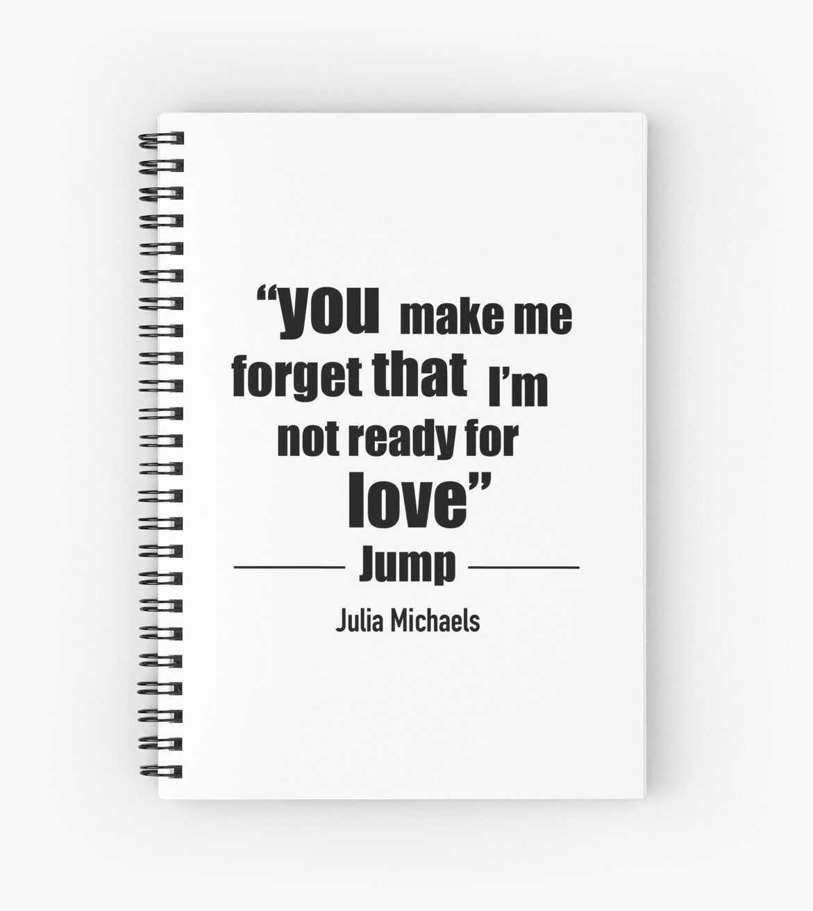 Julia Michaels Jump Quote 1 Spiral Notebooks By Laura Smithjes