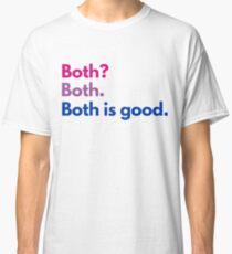 Both Is Good Classic T-Shirt