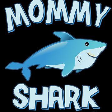 Mommy Shark Doo Doo Doo by flippinsg