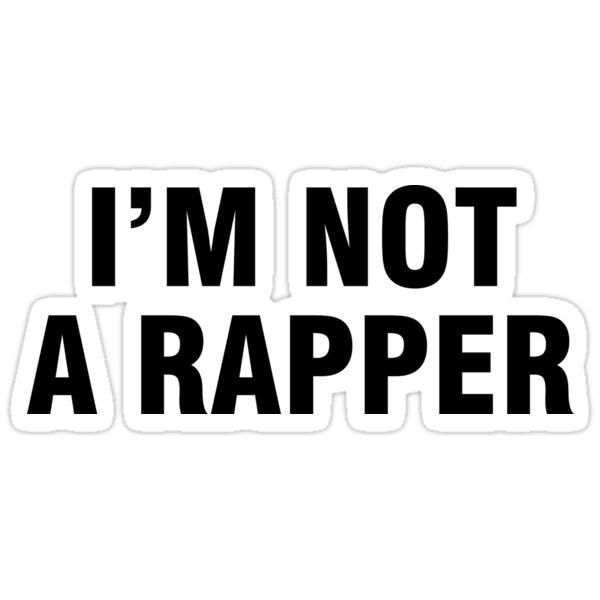 I'm not a rapper
