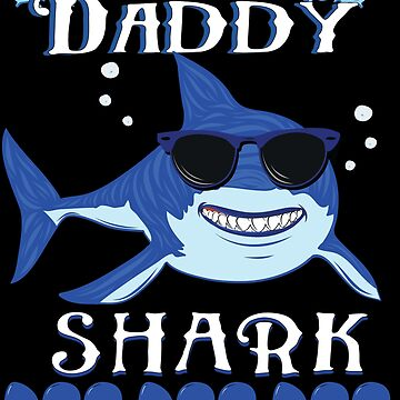 Daddy Shark Doo Doo Doo Illustration by SugarVeryGlider