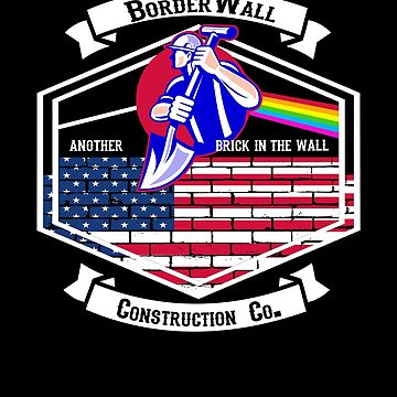Border Wall Construction Company Pink Floyd wht by ThreadsNouveau