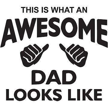 Awesome Dad Tee Shirt by JannikGHG