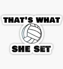 """Trending Volleyball """"That's What She Set"""" Funny Sticker"""