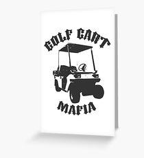 The Golf Cart Mafia Greeting Card