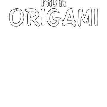 PhD in Origami Graduation Hobby Birthday Celebration Gift by geekydesigner