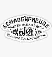 Schadenfreude - Joy at Someone Elses Misfortune Sticker