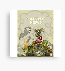 Pollution Rise Against Pollution Polluted World Canvas Print