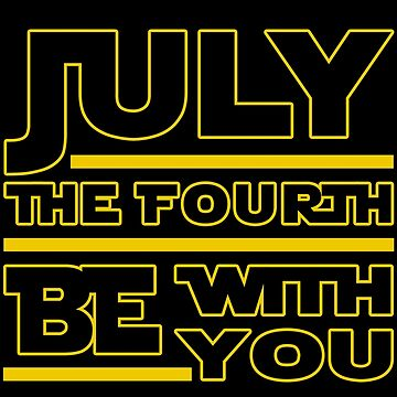 May July The Fourth Be With You by perrymsb
