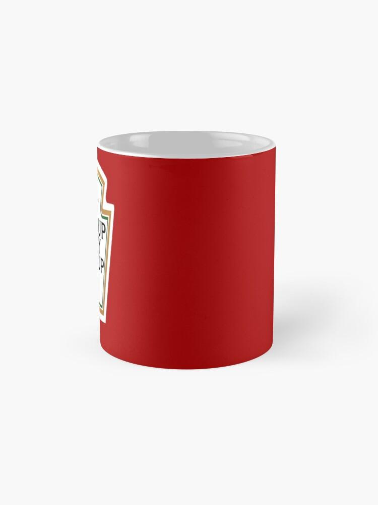 Alternate view of I put ketchup on my ketchup Mug