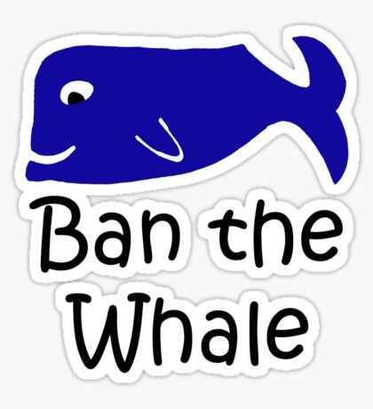 Ban the Whale Sticker