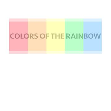 Colors of the Rainbow by happyTshirt