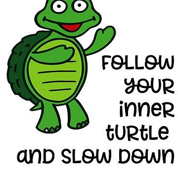 Follow your inner turtle by Pferdefreundin
