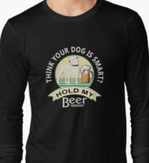Think Your Dog is Smart? Hold My Beer | Pitbull | NickerStickers Custom Designs Long Sleeve T-Shirt