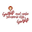 Don't Worry Smile and Make Someone Else Smile by Dave Jo