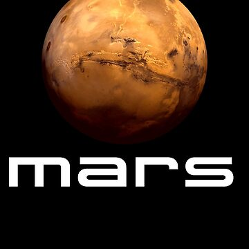 Solar System Planet Mars Space Science Astronomy Tee by TheCreekMan