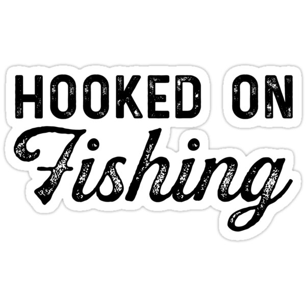 Hooked on fishing.