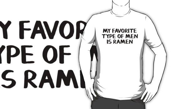 My favorite type of men is ramen