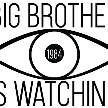 Big Brother Is Watching -1984 by HenryBourke767