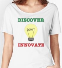 Discover don't Innovate. Women's Relaxed Fit T-Shirt