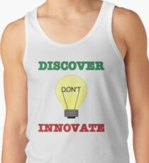 Discover don't Innovate. Tank Top