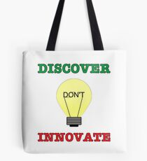Discover don't Innovate. Tote Bag
