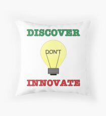 Discover don't Innovate. Throw Pillow