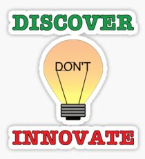 Discover don't Innovate. Sticker