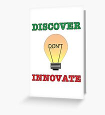 Discover don't Innovate. Greeting Card
