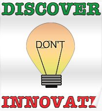 Discover don't Innovate. Poster