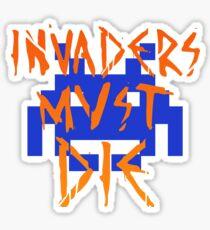 INVADERS MUST DIE III Sticker