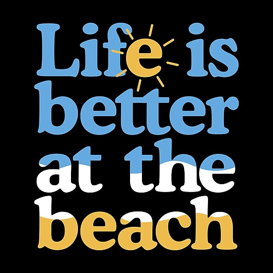 Life is better at the beach by homedecorquotes