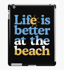 Life is better at the beach iPad Case/Skin