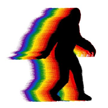 Don't Hide | Gay Pride | Bigfoot by Gringoface