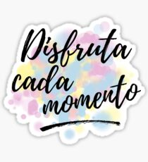 Disfruta Cada Momento I Spanish Quote Sticker