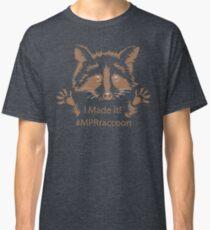#MPRraccoon I made it Classic T-Shirt