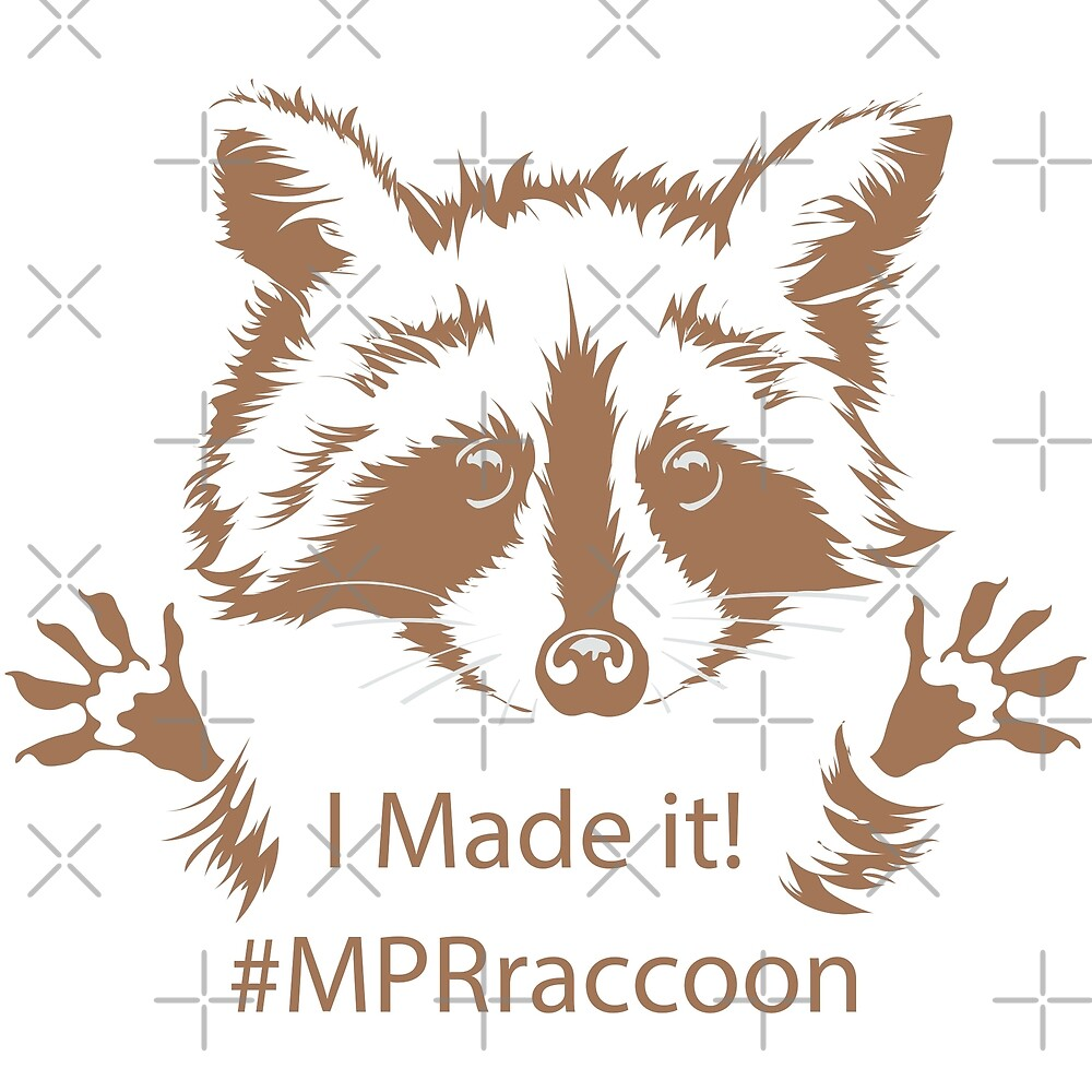 #MPRraccoon I made it by IconicTee