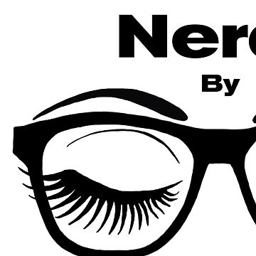 Nerdy by Nature Funny Geek Design with Glasses Winking Eye by Swigalicious