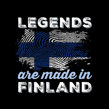 Legends Are Made in Finland by ockshirts