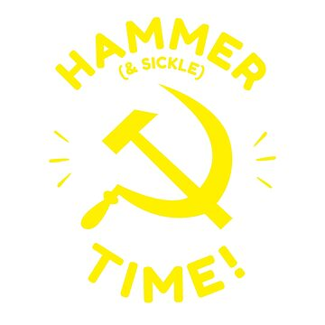 Hammer And Sickle Time by dumbshirts