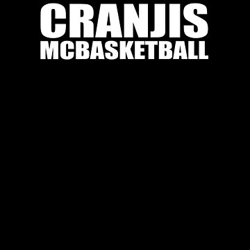 Cranjis McBasketball by TeeTimeGuys