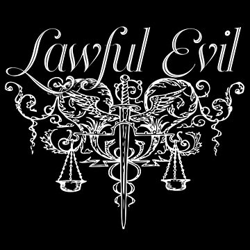 Lawful Evil by thedangernoodle
