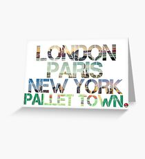London. Paris. New York. Pallet Town. Greeting Card