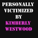 Personally Victimized by KWestwood