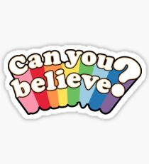 Can you believe? Sticker