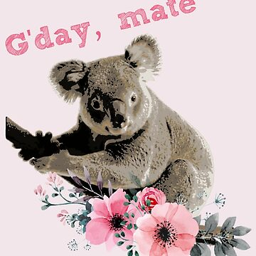 G'day Mate! by Laneyrustin