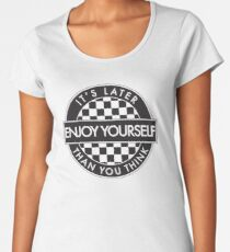 Enjoy Yourself It's Later Than You Think [Round Type 2] Women's Premium T-Shirt