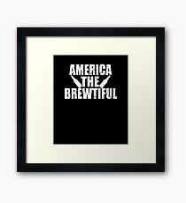 America The Brewtiful Framed Print